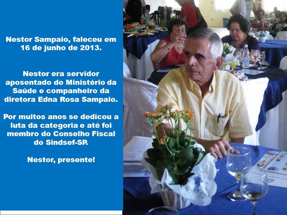 Nestor Sampaio, faleceu em 16 de junho de 2013.