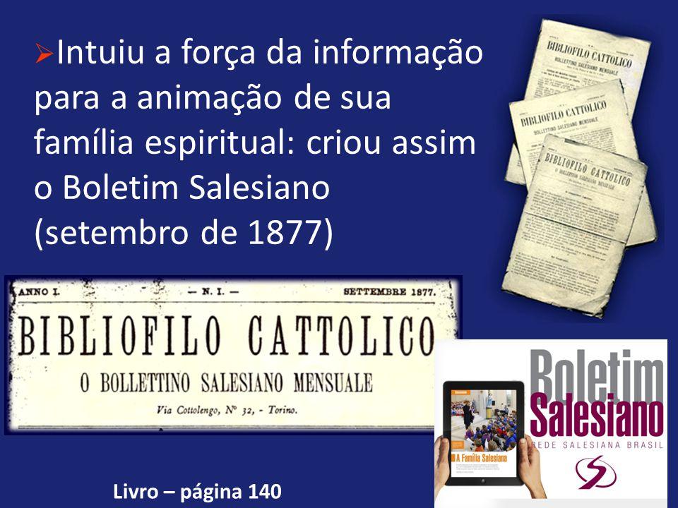  Intuiu a força da informação para a animação de sua família espiritual: criou assim o Boletim Salesiano (setembro de 1877) Livro – página 140