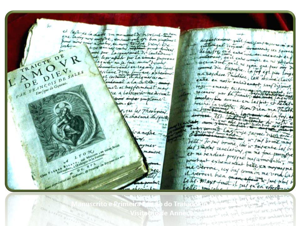 Manuscrito e Primeira Edição do Tratado do Amor de Deus Visitação de Annecy.