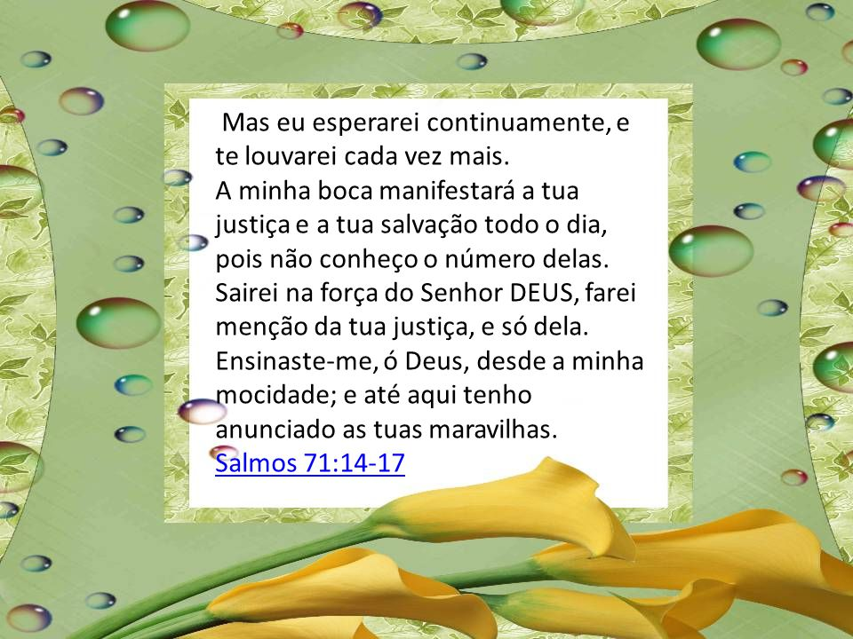 Dizendo: Deus o desamparou; persegui-o e tomai-o, pois não há quem o livre. Ó Deus, não te alongues de mim; meu Deus, apressa-te em ajudar-me. Sejam c