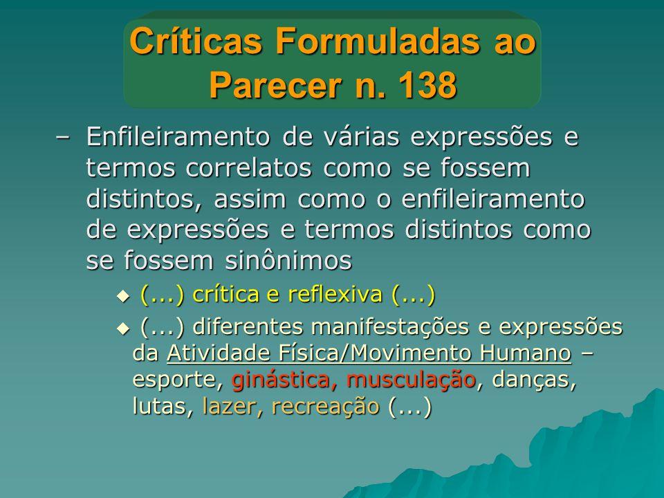 Críticas Formuladas ao Parecer n. 138 –Enfileiramento de várias expressões e termos correlatos como se fossem distintos, assim como o enfileiramento d