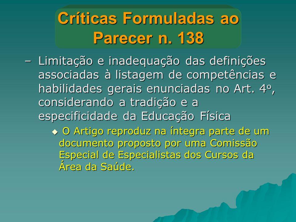 Críticas Formuladas ao Parecer n. 138 –Limitação e inadequação das definições associadas à listagem de competências e habilidades gerais enunciadas no