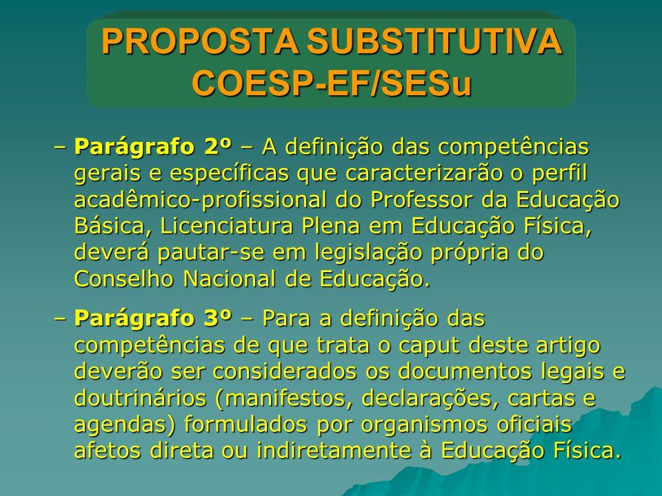 PROPOSTA SUBSTITUTIVA COESP-EF/SESu –Parágrafo 2º – A definição das competências gerais e específicas que caracterizarão o perfil acadêmico-profission