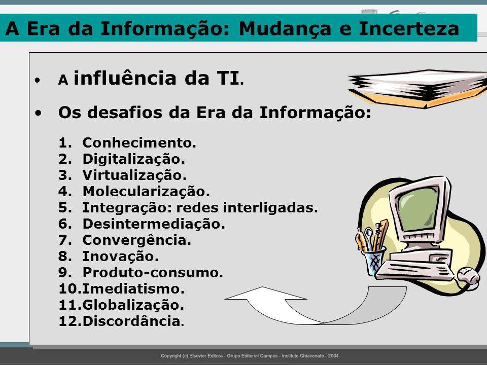 Para Onde Vai a Administração? (Em Busca da Competitividade) A Era da Informação: Mudança e Incerteza. As Soluções Emergentes. A Nova Lógica das Organ