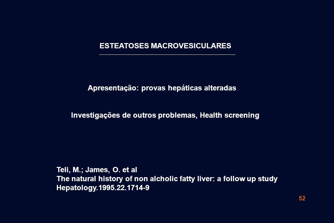 52 ESTEATOSES MACROVESICULARES Teli, M.; James, O.