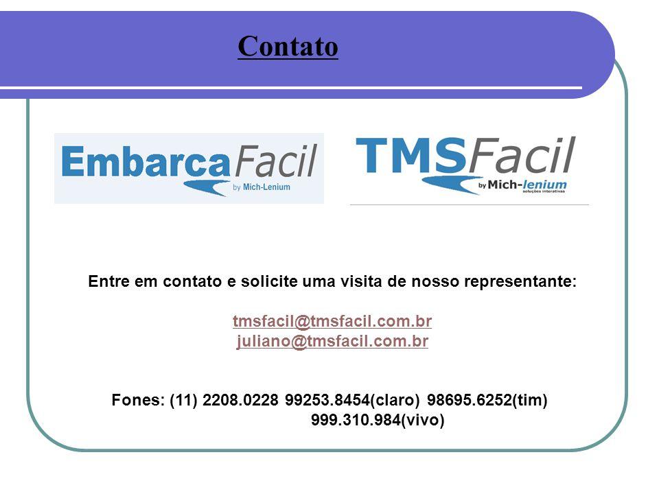 Contato Entre em contato e solicite uma visita de nosso representante: tmsfacil@tmsfacil.com.br juliano@tmsfacil.com.br Fones: (11) 2208.0228 99253.8454(claro) 98695.6252(tim) 999.310.984(vivo)