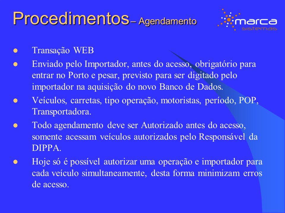Procedimentos – Agendamento Transação WEB Enviado pelo Importador, antes do acesso, obrigatório para entrar no Porto e pesar, previsto para ser digita