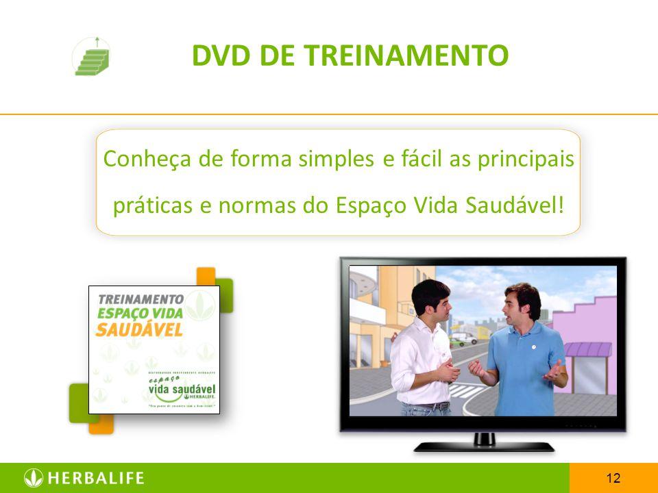 12 DVD DE TREINAMENTO Conheça de forma simples e fácil as principais práticas e normas do Espaço Vida Saudável!