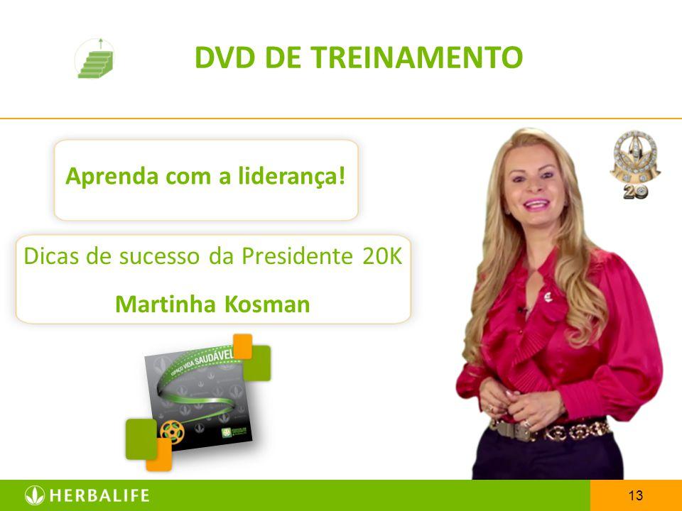 13 DVD DE TREINAMENTO Aprenda com a liderança! Dicas de sucesso da Presidente 20K Martinha Kosman