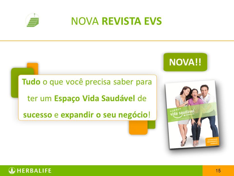 15 NOVA REVISTA EVS Tudo o que você precisa saber para ter um Espaço Vida Saudável de sucesso e expandir o seu negócio! NOVA!!