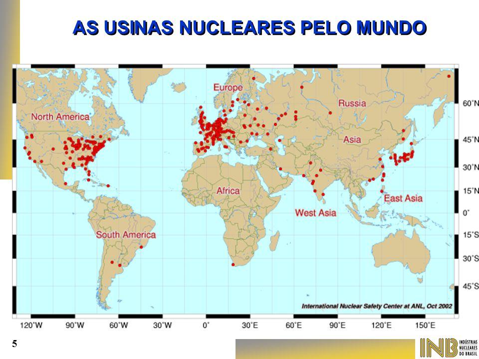 Fonte : World Nuclear Association - Maio 2005 - USINAS NUCLEARES EM OPERAÇÃO - USINAS NUCLEARES EM CONSTRUÇÃO 440 34 123 104 - EUA +1 17 - Canadá +1+2 02 - México 123 104 - EUA +1 17 - Canadá +1+2 02 - México 4 02 - Argentina 1+0 02 - Brasil 0+1 4 02 - Argentina 1+0 02 - Brasil 0+1 141 59 - França 23 - Reino Unido 18 - Alemanha 07 - Bélgica 04 - Finlândia 1 04 - Hungria 01 - Holanda 09 - Espanha 11 - Suécia 05 - Suíça 141 59 - França 23 - Reino Unido 18 - Alemanha 07 - Bélgica 04 - Finlândia 1 04 - Hungria 01 - Holanda 09 - Espanha 11 - Suécia 05 - Suíça 64 30 - Rússia 6 +12 13 - Ucrânia 2 01 - Armênia 04 - Bulgária 0 +1 06 - Tcheco 0 +2 02 - Lituânia 01 - Romênian 1 +3 06 - Eslovaquia 0 +2 01 - Eslovênia'' 64 30 - Rússia 6 +12 13 - Ucrânia 2 01 - Armênia 04 - Bulgária 0 +1 06 - Tcheco 0 +2 02 - Lituânia 01 - Romênian 1 +3 06 - Eslovaquia 0 +2 01 - Eslovênia'' 89 54 - Japão 3+12 19 - Coréia do Sul 4+ 5 01- Coréia do Norte 1 +1 15 - China 4+26 89 54 - Japão 3+12 19 - Coréia do Sul 4+ 5 01- Coréia do Norte 1 +1 15 - China 4+26 16 14 - Índia 9+24 02 - Paquistão 0+1 0 - Vietna 0+2 0 - Indonésia 0+2 16 14 - Índia 9+24 02 - Paquistão 0+1 0 - Vietna 0+2 0 - Indonésia 0+2 02  África do Sul 0+1 01 - Irã 0+4 00 - Egito 0+1 00 - Israel 0+1 01 - Irã 0+4 00 - Egito 0+1 00 - Israel 0+1 9 +201+0 2+2 1+1 103 - USINAS NUCLEARES PLANEJADAS 12+44 9+29 0+61 USINAS NUCLEARES NO MUNDO 11