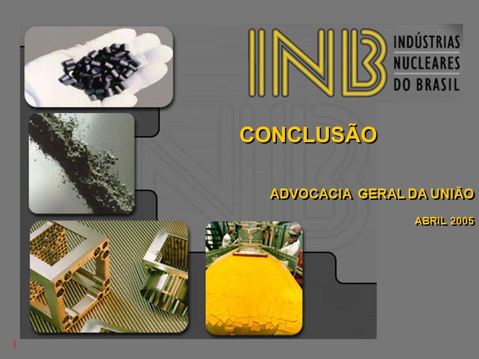CONCLUSÃO ADVOCACIA GERAL DA UNIÃO ABRIL 2005 CONCLUSÃO ADVOCACIA GERAL DA UNIÃO ABRIL 2005 1