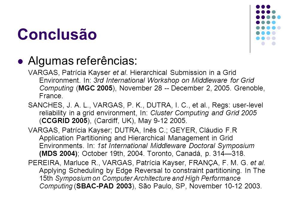 Conclusão Algumas referências: VARGAS, Patrícia Kayser et al.