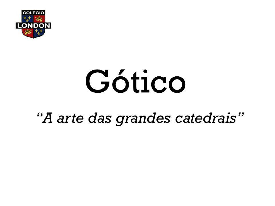 """Gótico """"A arte das grandes catedrais"""""""