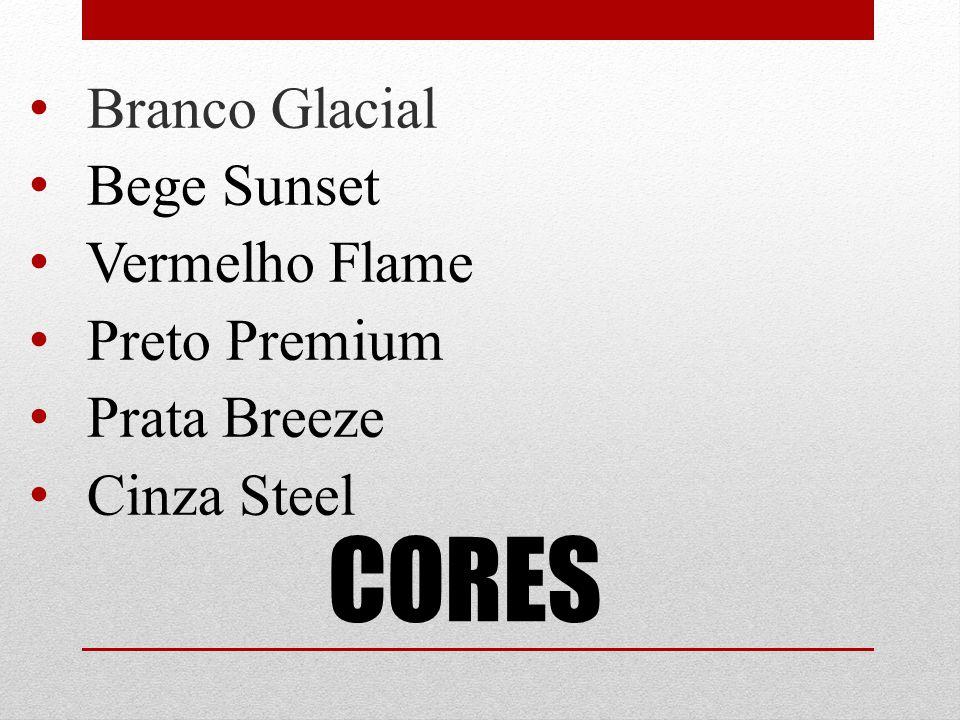 CORES Branco Glacial Bege Sunset Vermelho Flame Preto Premium Prata Breeze Cinza Steel