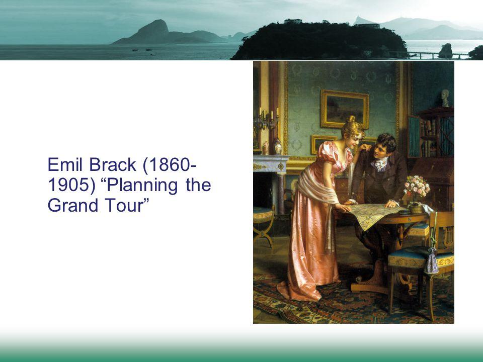 "Emil Brack (1860- 1905) ""Planning the Grand Tour"""