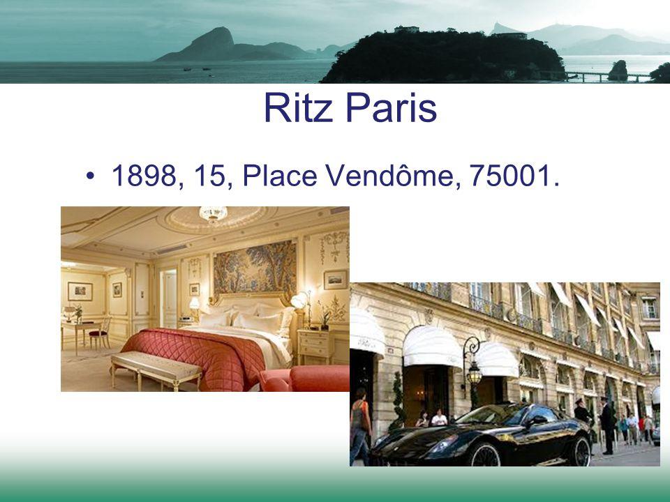 Ritz Paris 1898, 15, Place Vendôme, 75001.
