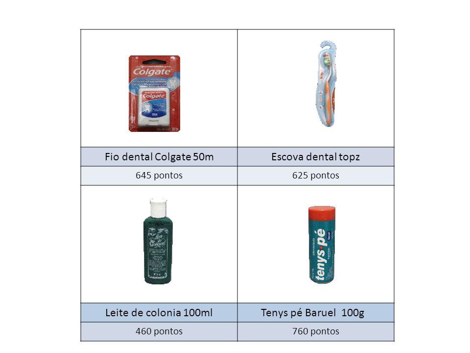 Fio dental Colgate 50mEscova dental topz 645 pontos625 pontos Leite de colonia 100ml Tenys pé Baruel 100g 460 pontos760 pontos