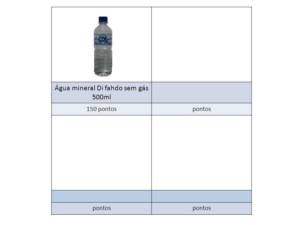 Água mineral Di fahdo sem gás 500ml 150 pontospontos