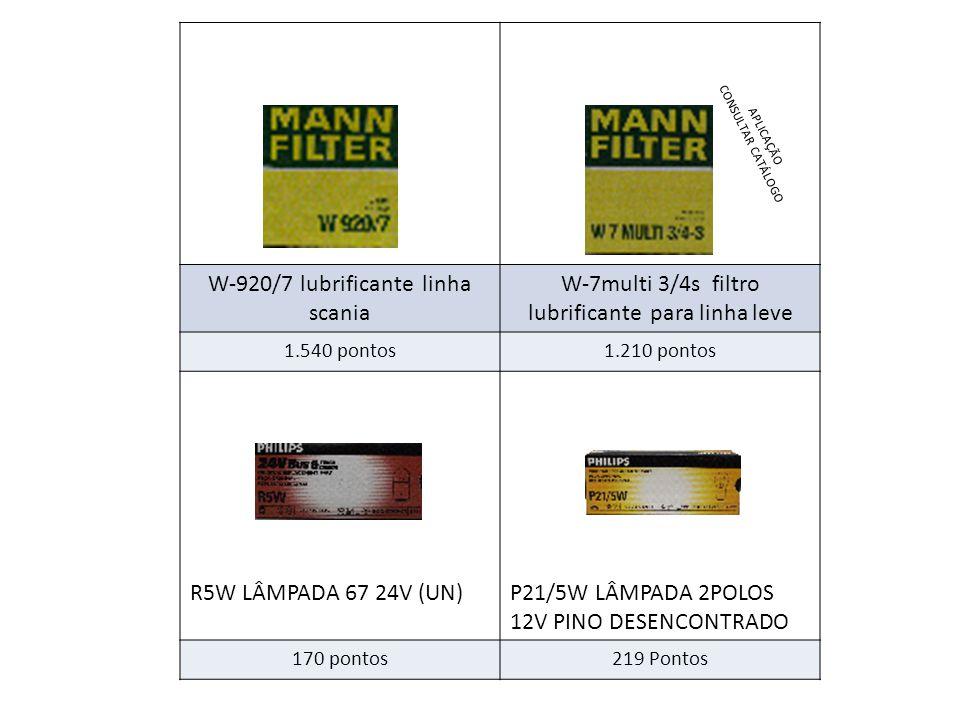 APLICAÇÃO W-920/7 lubrificante linha scania W-7multi 3/4s filtro lubrificante para linha leve 1.540 pontos1.210 pontos R5W LÂMPADA 67 24V (UN)P21/5W LÂMPADA 2POLOS 12V PINO DESENCONTRADO 170 pontos219 Pontos APLICAÇÃO CONSULTAR CATÁLOGO