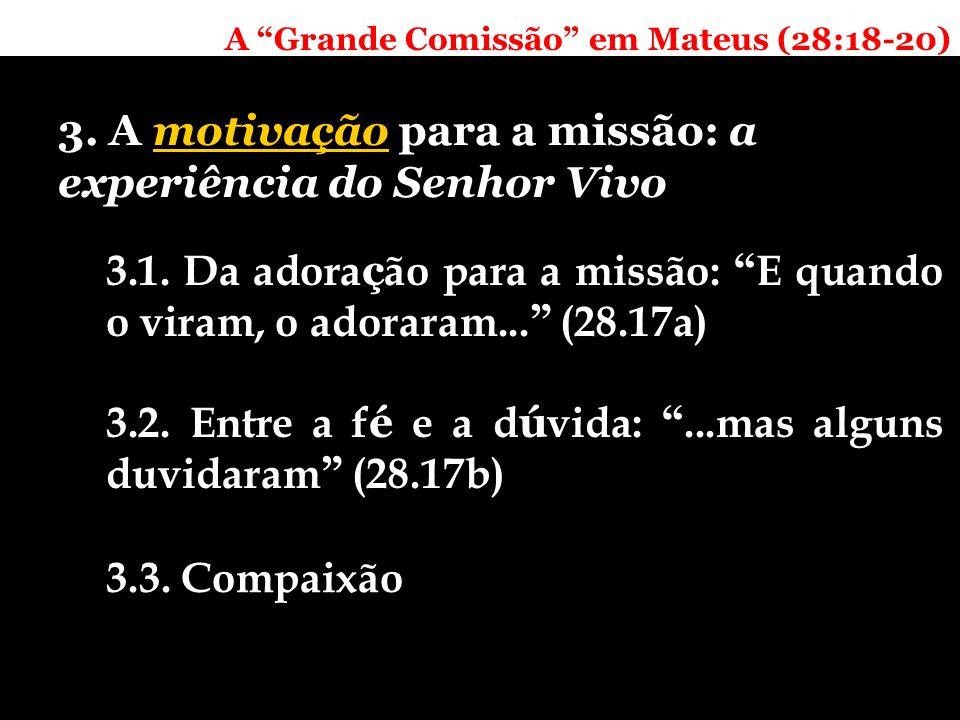 A Grande Comissão em Mateus (28:18-20) 3.
