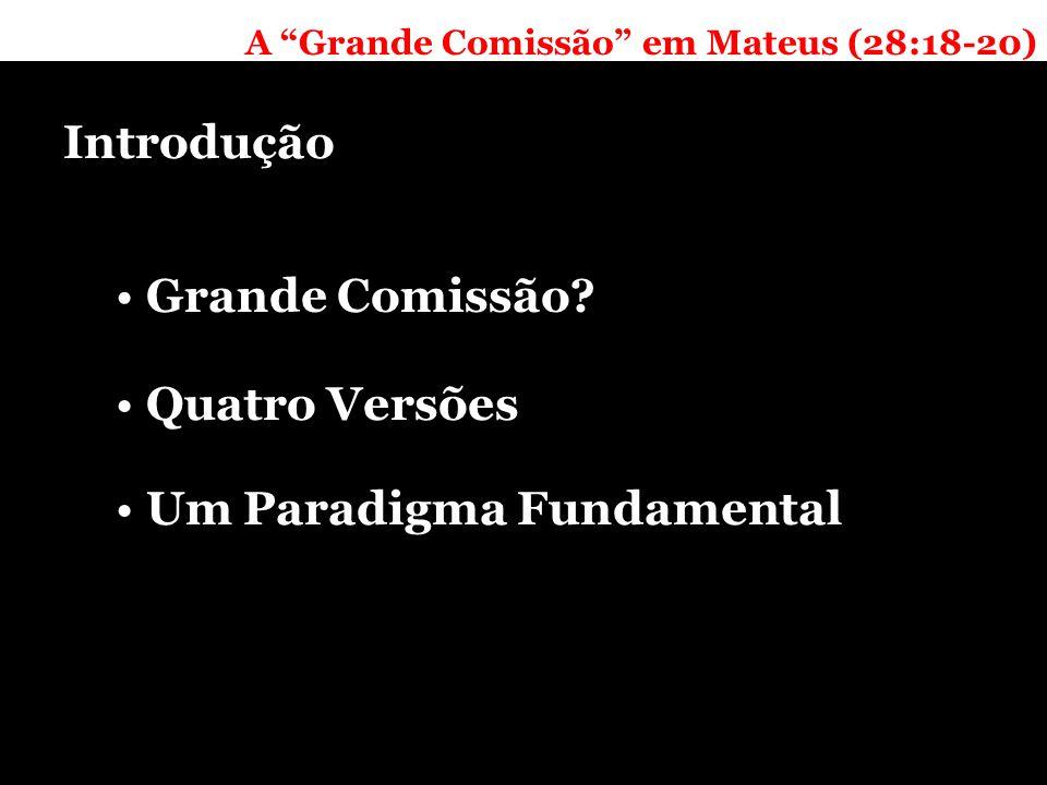 A Grande Comissão em Mateus (28:18-20) Introdução Grande Comissão.