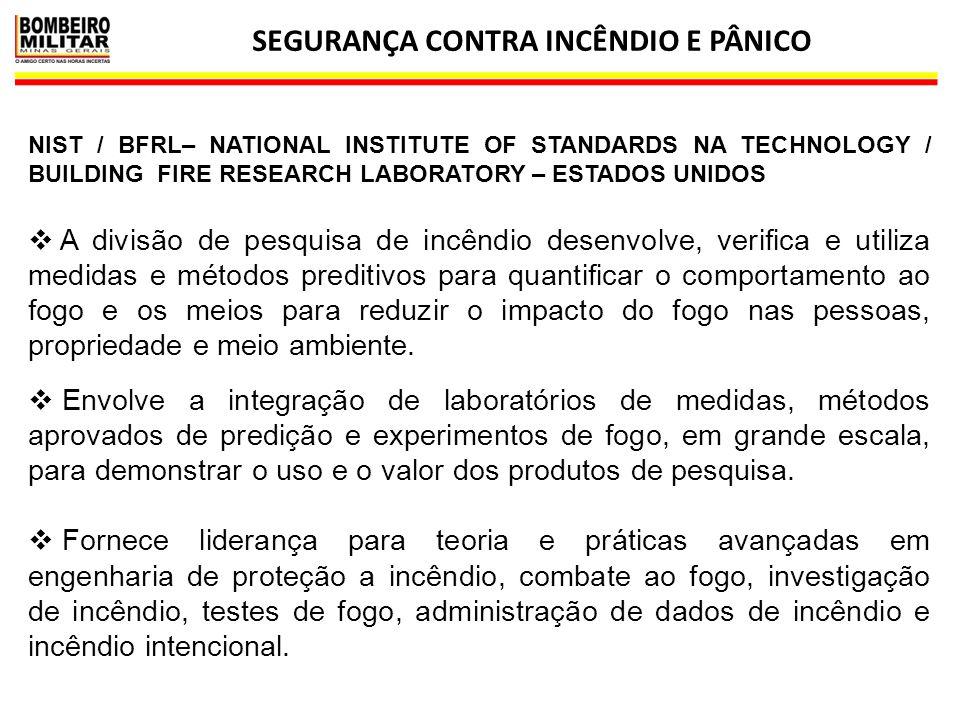 SEGURANÇA CONTRA INCÊNDIO E PÂNICO 14 NIST / BFRL– NATIONAL INSTITUTE OF STANDARDS NA TECHNOLOGY / BUILDING FIRE RESEARCH LABORATORY – ESTADOS UNIDOS