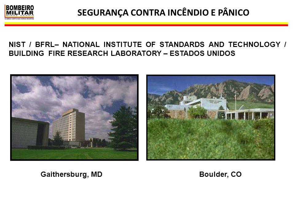 SEGURANÇA CONTRA INCÊNDIO E PÂNICO 15 NIST / BFRL– NATIONAL INSTITUTE OF STANDARDS AND TECHNOLOGY / BUILDING FIRE RESEARCH LABORATORY – ESTADOS UNIDOS