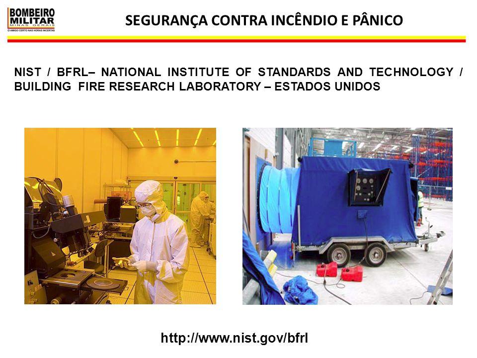SEGURANÇA CONTRA INCÊNDIO E PÂNICO 16 NIST / BFRL– NATIONAL INSTITUTE OF STANDARDS AND TECHNOLOGY / BUILDING FIRE RESEARCH LABORATORY – ESTADOS UNIDOS