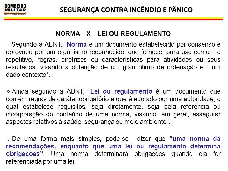 """SEGURANÇA CONTRA INCÊNDIO E PÂNICO 37  Segundo a ABNT, """"Norma é um documento estabelecido por consenso e aprovado por um organismo reconhecido, que f"""