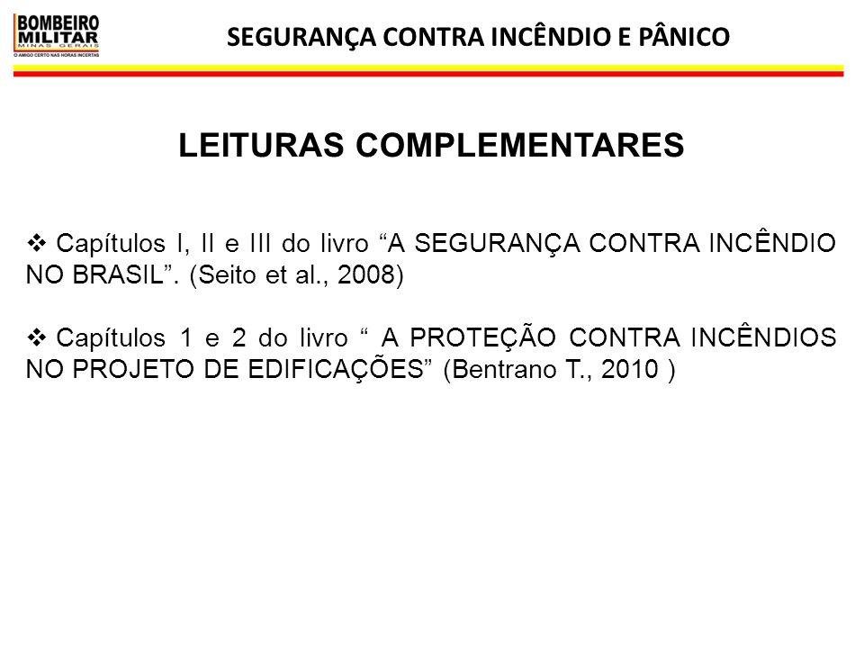 """SEGURANÇA CONTRA INCÊNDIO E PÂNICO 42 LEITURAS COMPLEMENTARES  Capítulos I, II e III do livro """"A SEGURANÇA CONTRA INCÊNDIO NO BRASIL"""". (Seito et al.,"""