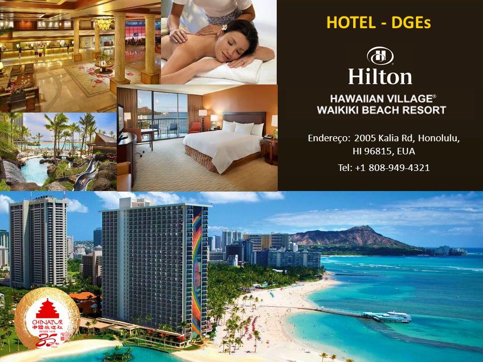 Endereço: 2005 Kalia Rd, Honolulu, HI 96815, EUA Tel: +1 808-949-4321 HOTEL - DGEs