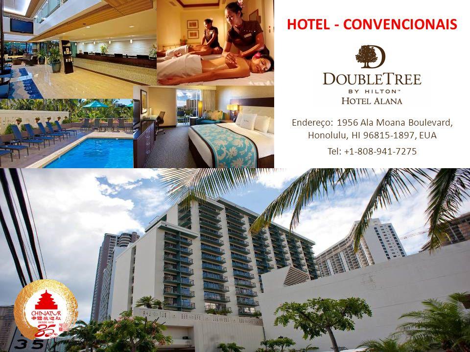 Endereço: 1956 Ala Moana Boulevard, Honolulu, HI 96815-1897, EUA Tel: +1-808-941-7275 HOTEL - CONVENCIONAIS