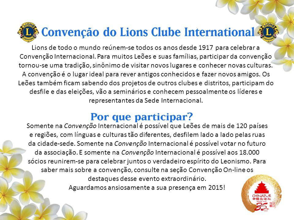 Lions de todo o mundo reúnem-se todos os anos desde 1917 para celebrar a Convenção Internacional. Para muitos Leões e suas famílias, participar da con