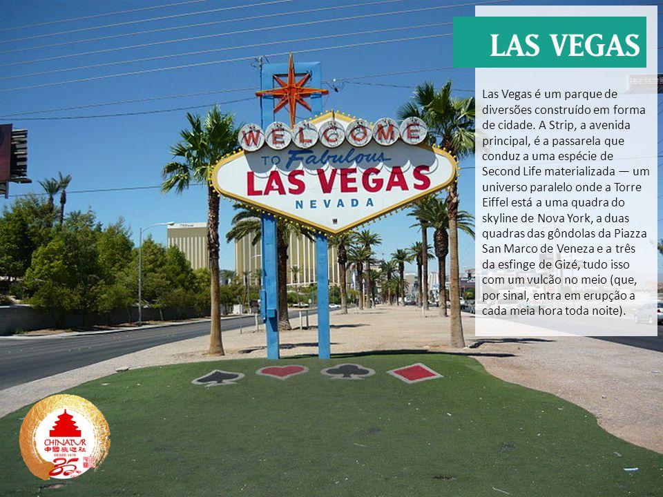 Las Vegas é um parque de diversões construído em forma de cidade. A Strip, a avenida principal, é a passarela que conduz a uma espécie de Second Life