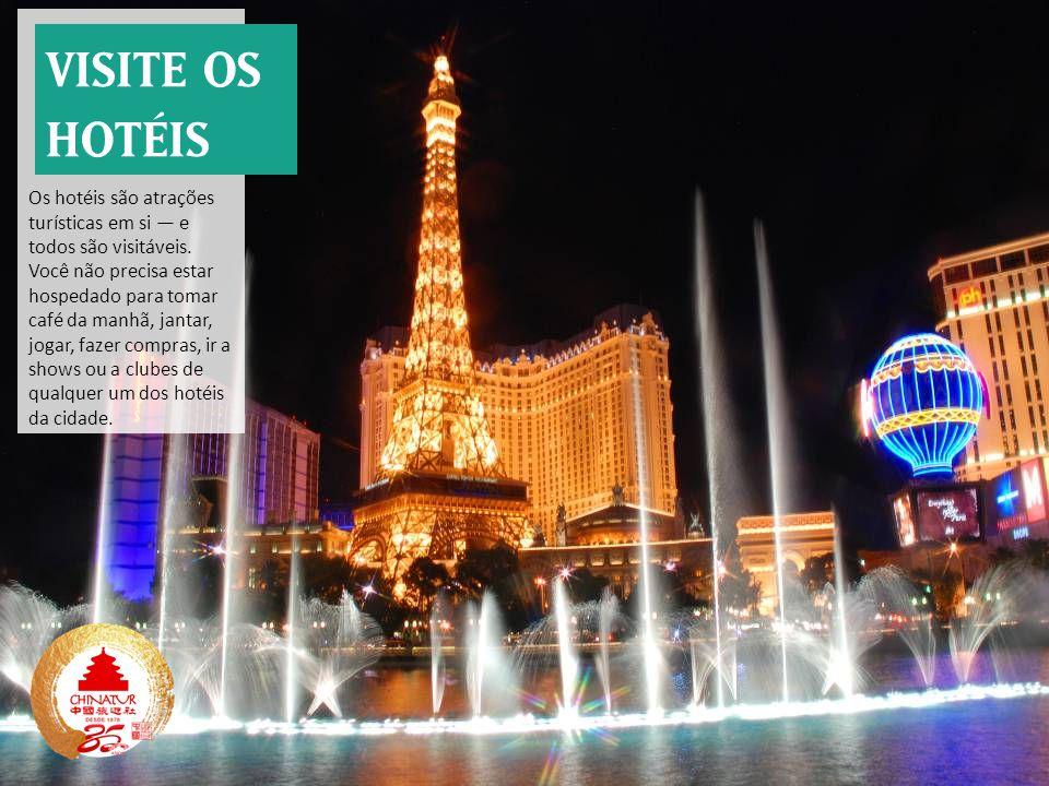 Os hotéis são atrações turísticas em si — e todos são visitáveis. Você não precisa estar hospedado para tomar café da manhã, jantar, jogar, fazer comp