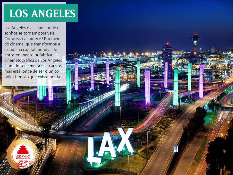 Los Angeles é a cidade onde os sonhos se tornam possíveis.