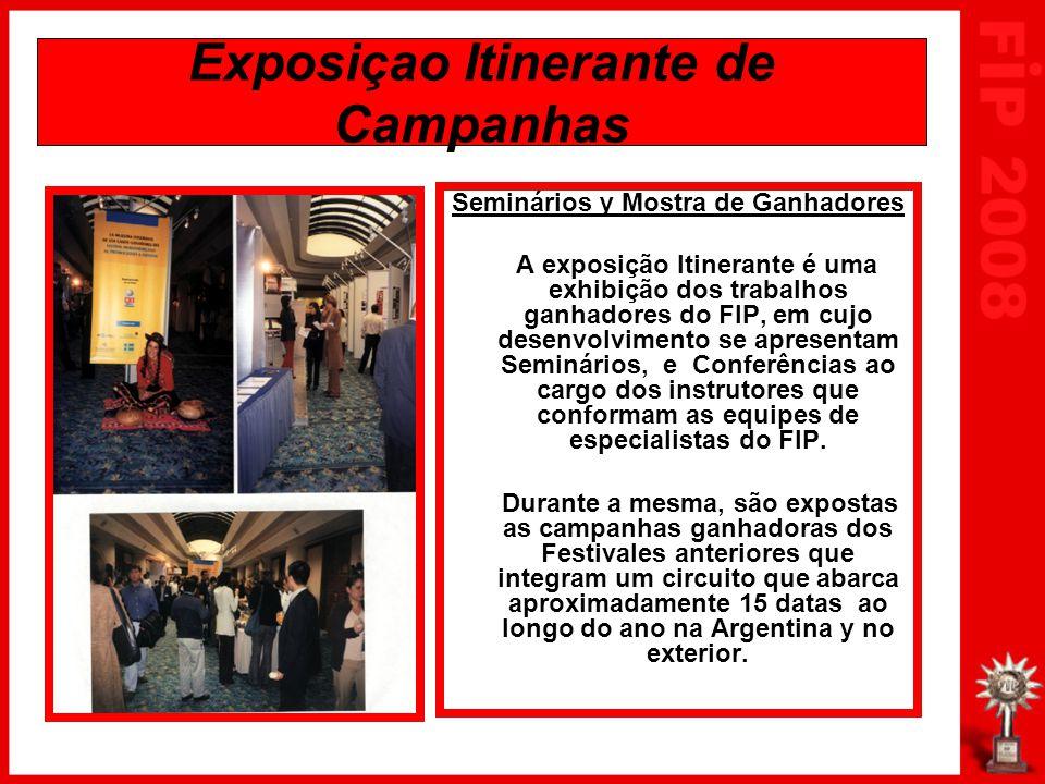 Seminários y Mostra de Ganhadores A exposição Itinerante é uma exhibição dos trabalhos ganhadores do FIP, em cujo desenvolvimento se apresentam Seminá