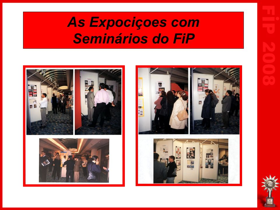 As Expociçoes com Seminários do FiP