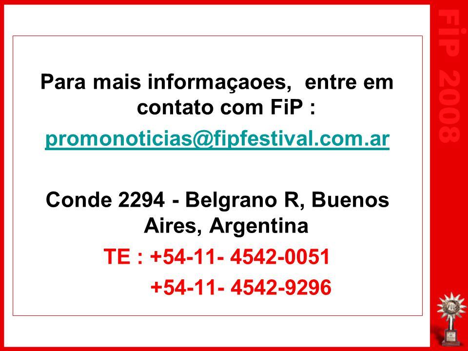 Para mais informaçaoes, entre em contato com FiP : promonoticias@fipfestival.com.ar Conde 2294 - Belgrano R, Buenos Aires, Argentina TE : +54-11- 4542-0051 +54-11- 4542-9296