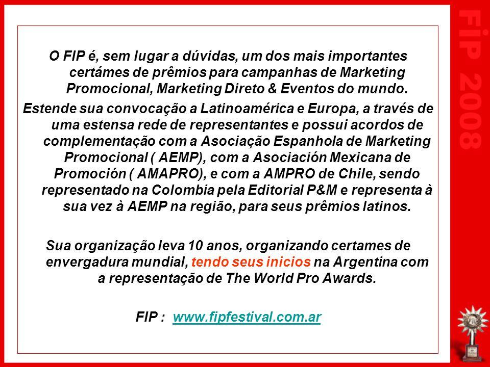 O FIP é, sem lugar a dúvidas, um dos mais importantes certámes de prêmios para campanhas de Marketing Promocional, Marketing Direto & Eventos do mundo