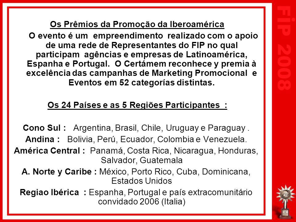 Os Prêmios da Promoção da Iberoamérica O evento é um empreendimento realizado com o apoio de uma rede de Representantes do FIP no qual participam agências e empresas de Latinoamérica, Espanha e Portugal.