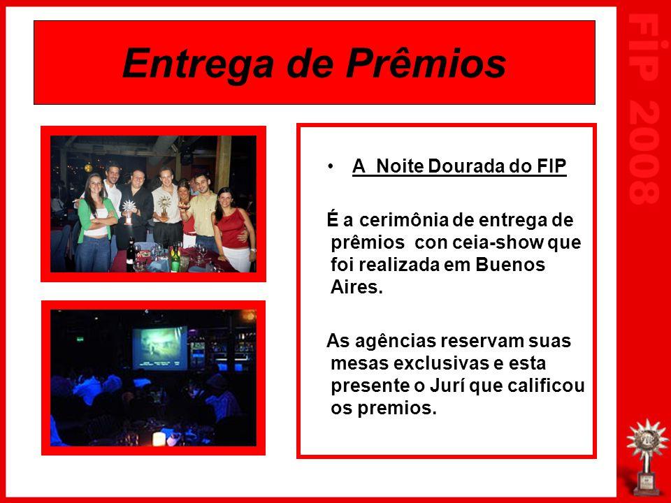 Entrega de Prêmios A Noite Dourada do FIP É a cerimônia de entrega de prêmios con ceia-show que foi realizada em Buenos Aires. As agências reservam su