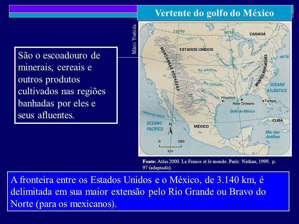 Vertente do golfo do México Mário Yoshida Fonte: Atlas 2000. La France et le monde. Paris: Nathan, 1999. p. 97 (adaptado). A fronteira entre os Estado