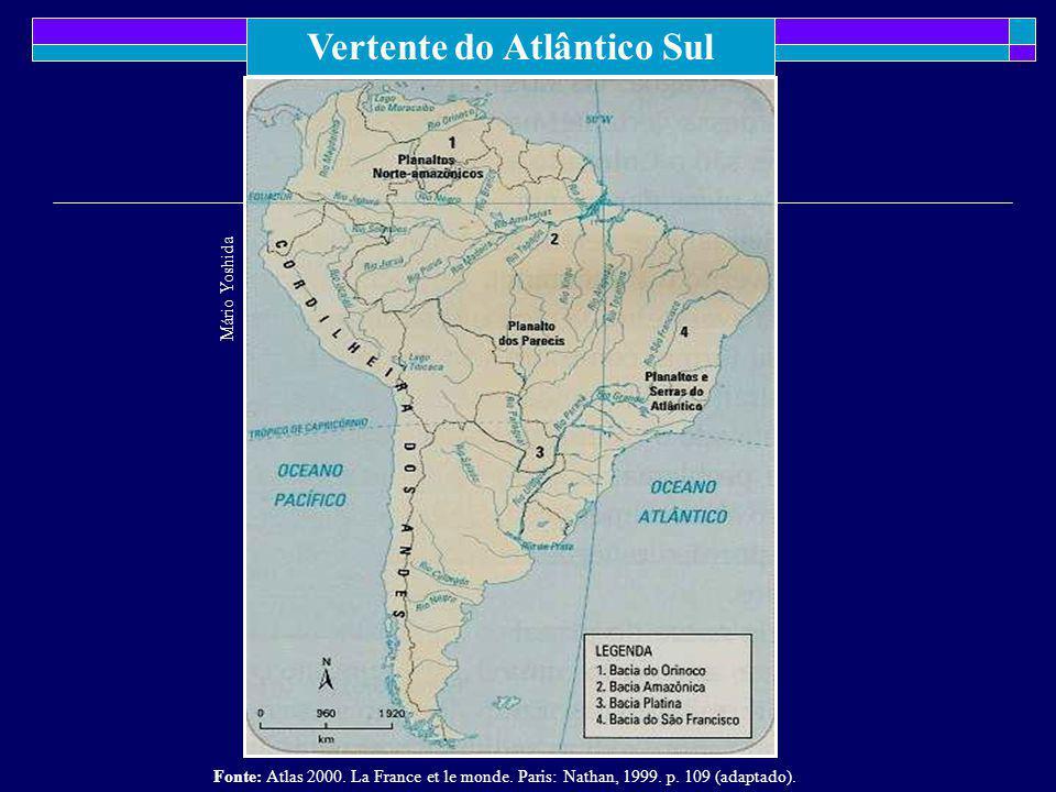 Vertente do Atlântico Sul Fonte: Atlas 2000. La France et le monde. Paris: Nathan, 1999. p. 109 (adaptado). Mário Yoshida