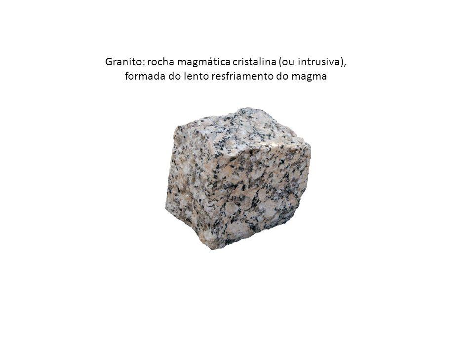 Granito: rocha magmática cristalina (ou intrusiva), formada do lento resfriamento do magma