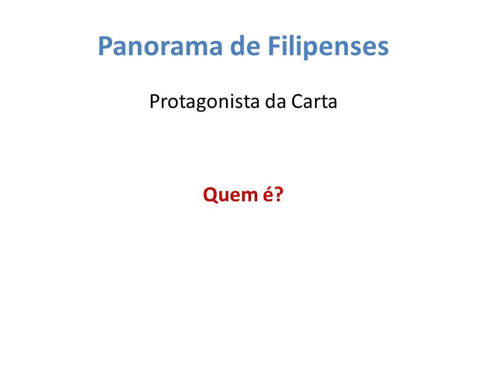 Panorama de Filipenses Protagonista da Carta Quem é?