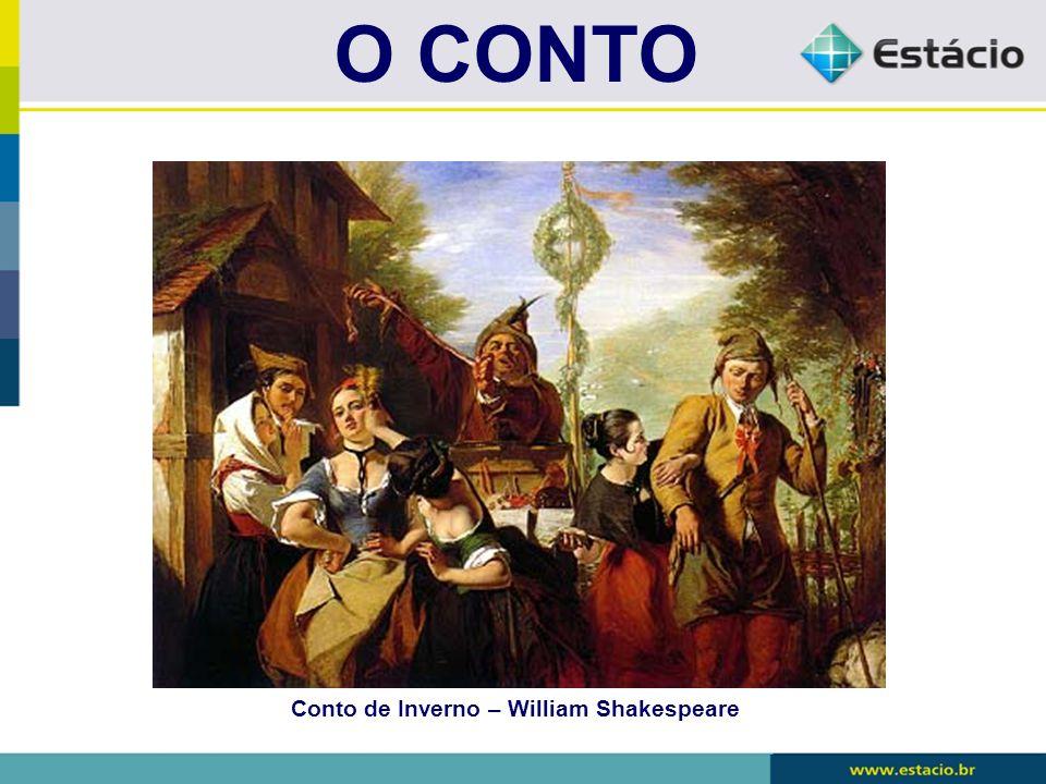 O CONTO Conto de Inverno – William Shakespeare