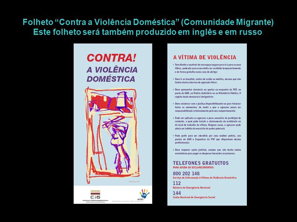 """Folheto """"Contra a Violência Doméstica"""" (Comunidade Migrante) Este folheto será também produzido em inglês e em russo"""
