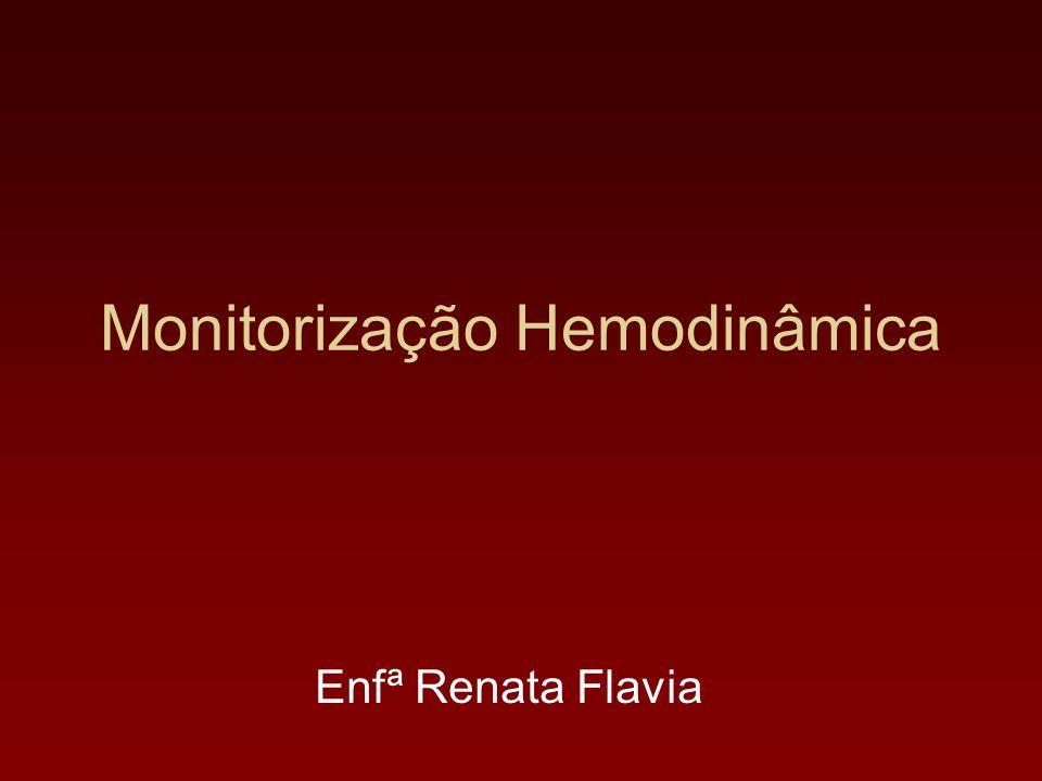 Monitorização Hemodinâmica Enfª Renata Flavia